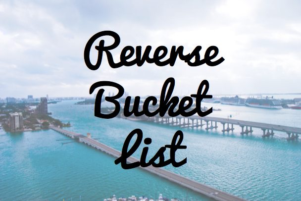 Reverse Bucket List | Breezing Through